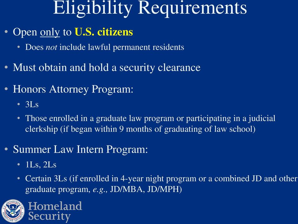 Program: 3Ls Those enrolled in a graduate law program or participating in a judicial clerkship (if began within 9