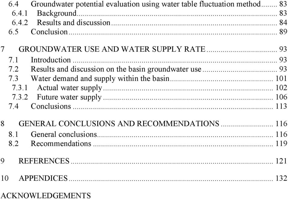 .. 93 7.3 Water demand and supply within the basin... 101 7.3.1 Actual water supply... 102 7.3.2 Future water supply... 106 7.4 Conclusions.