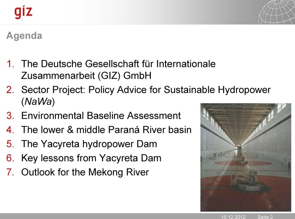 Environmental Baseline Assessment 4. The lower & middle Paraná River basin 5.