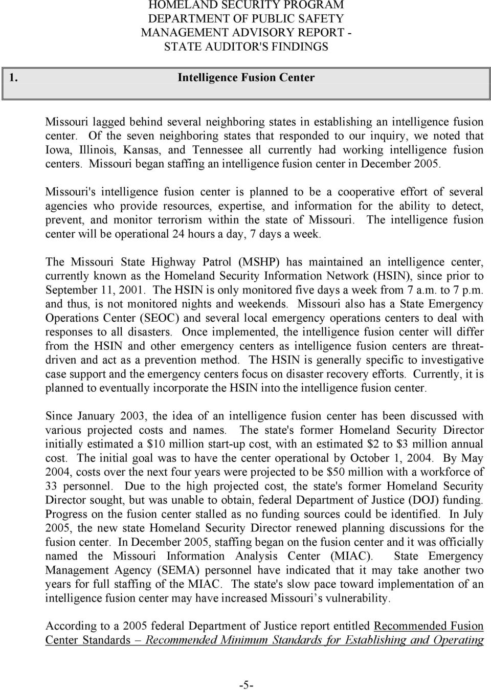 Of the seven neighboring states that responded to our inquiry, we noted that Iowa, Illinois, Kansas, and Tennessee all currently had working intelligence fusion centers.