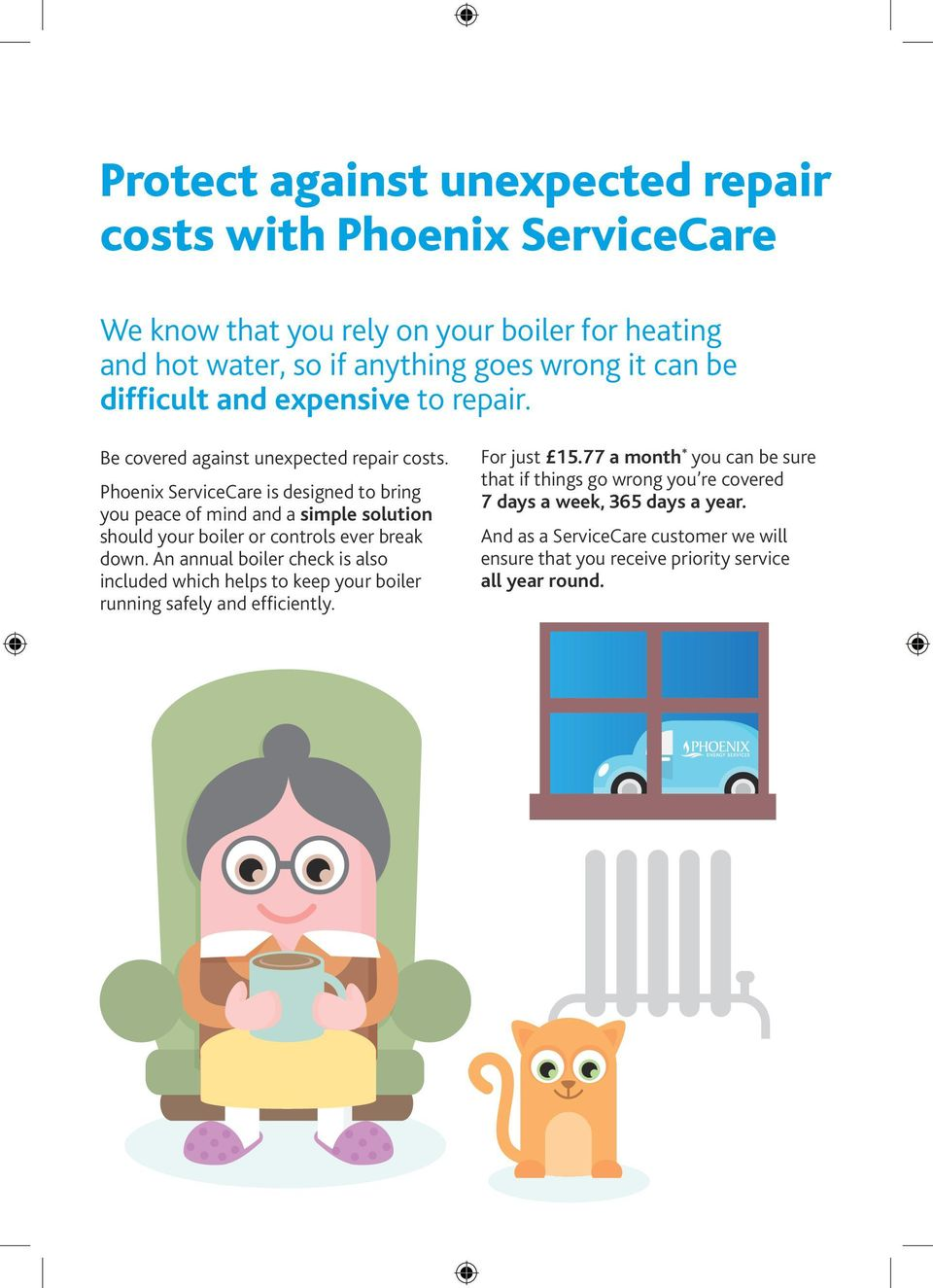 Phoenix ServiceCare is designed to bring you peace of mind and a simple solution should your boiler or controls ever break down.