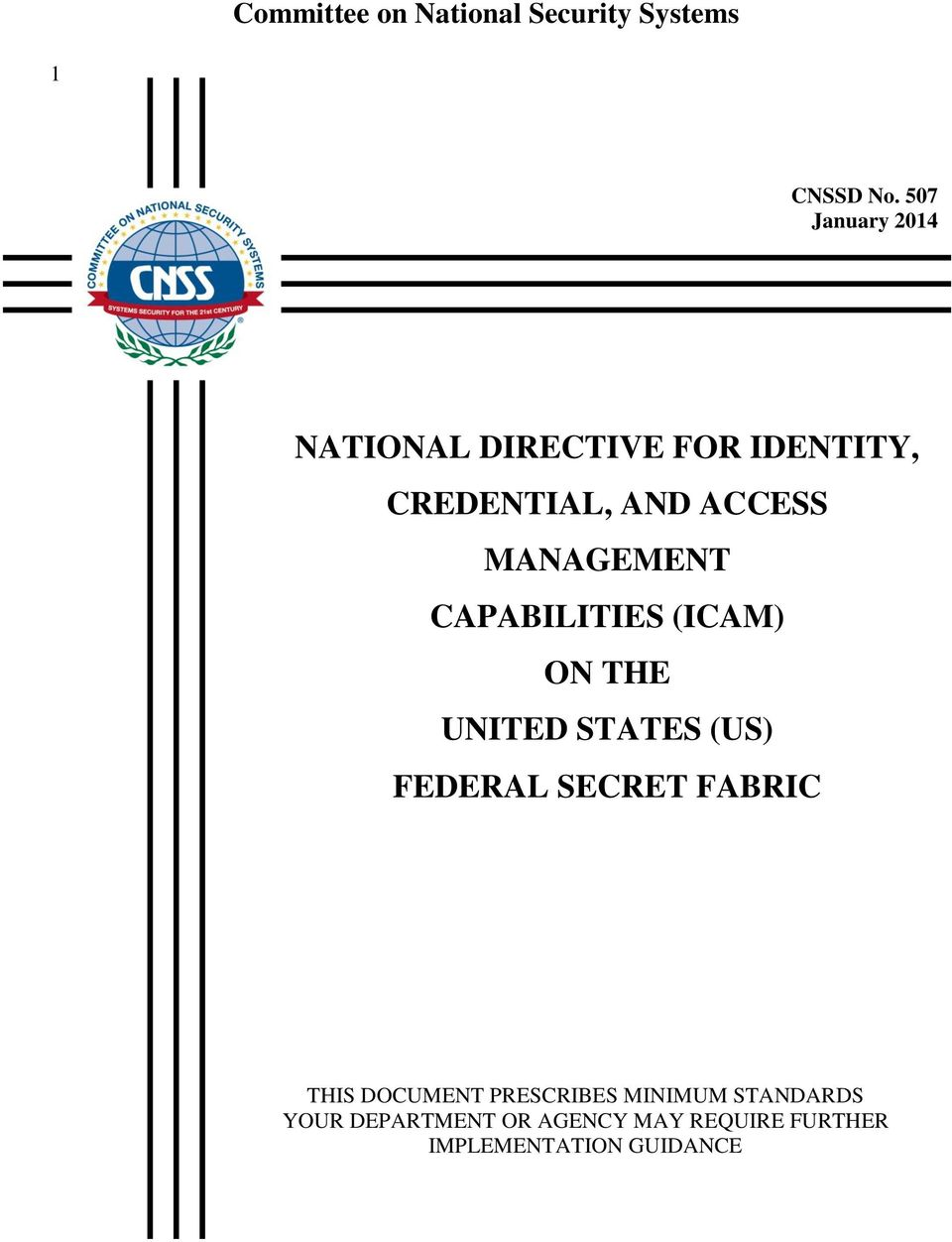 MANAGEMENT CAPABILITIES (ICAM) ON THE UNITED STATES (US) FEDERAL SECRET FABRIC