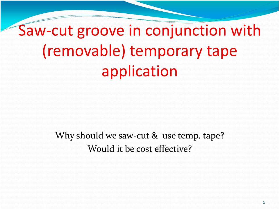 application Why should we saw-cut &