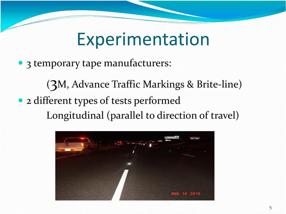 & Brite-line) 2 different types of tests