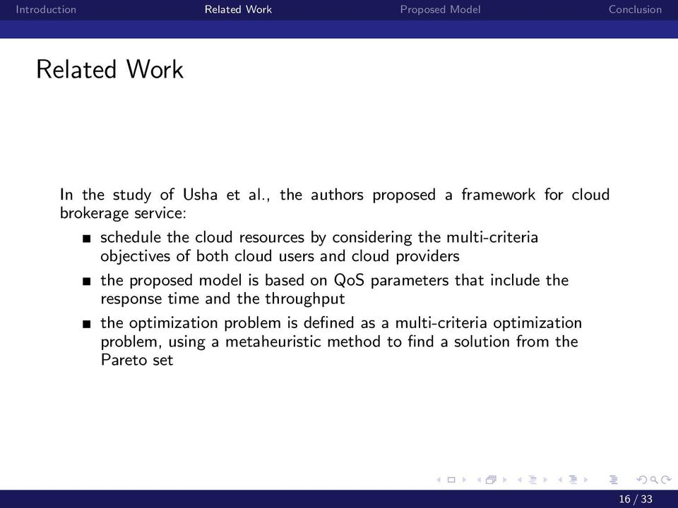 multi-criteria objectives of both cloud users and cloud providers the proposed model is based on QoS parameters that
