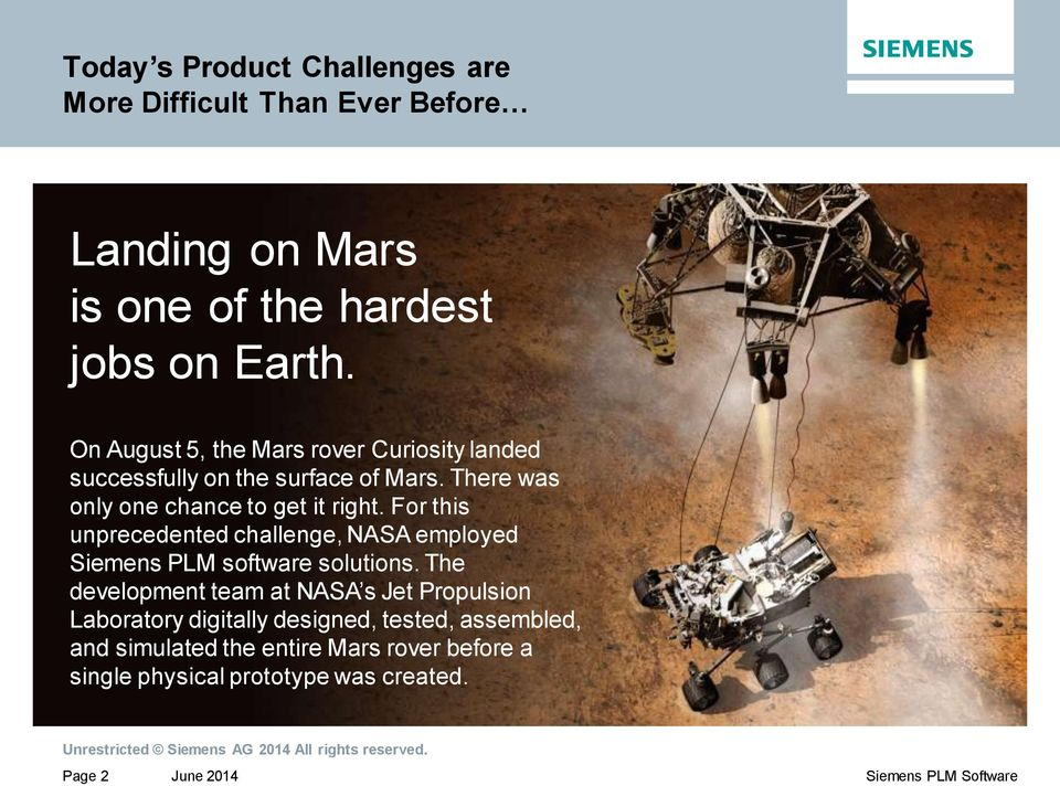 For this unprecedented challenge, NASA employed Siemens PLM software solutions.