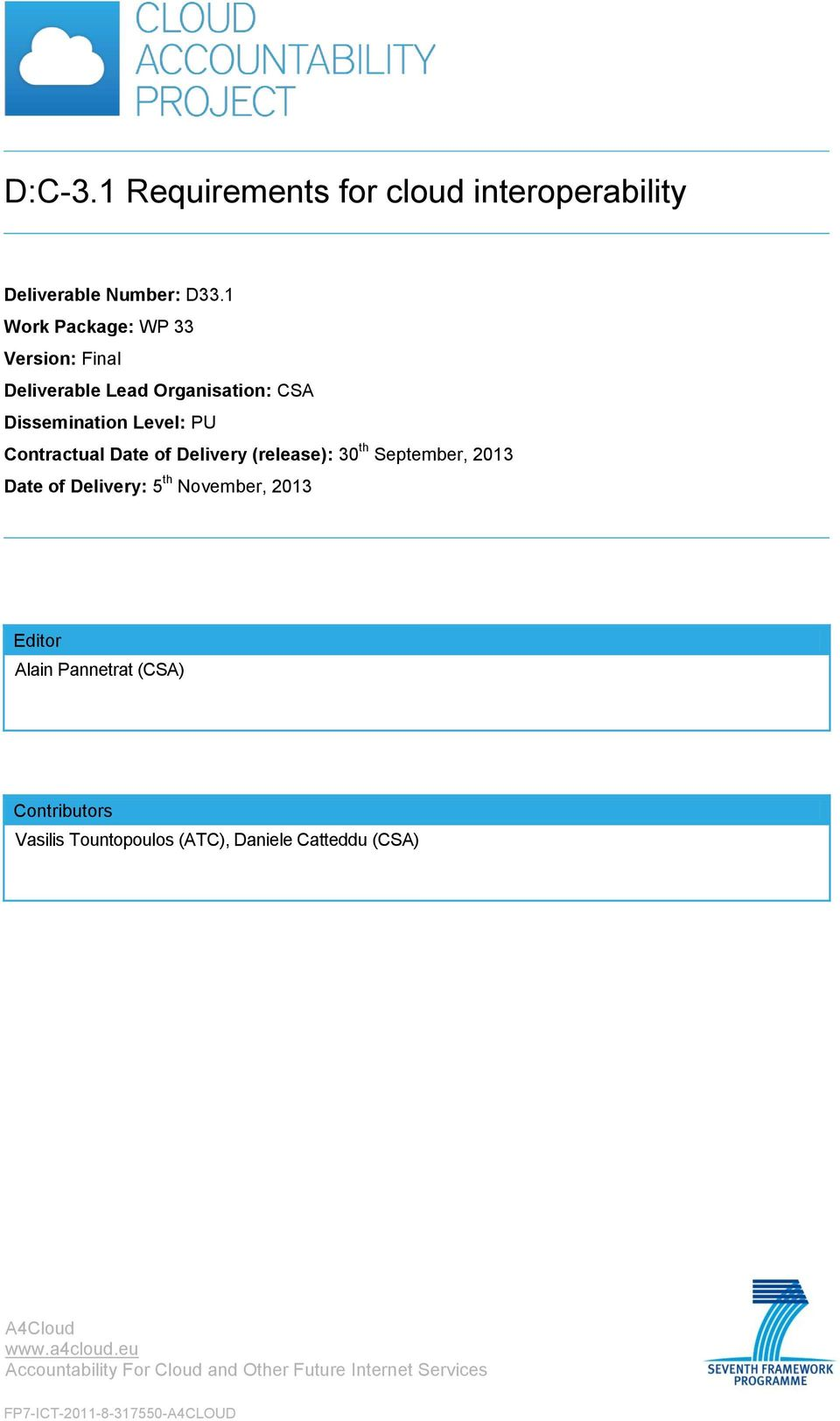 Contractual Date of Delivery (release): 30 th September, 2013 Date of Delivery: 5 th November, 2013 Editor