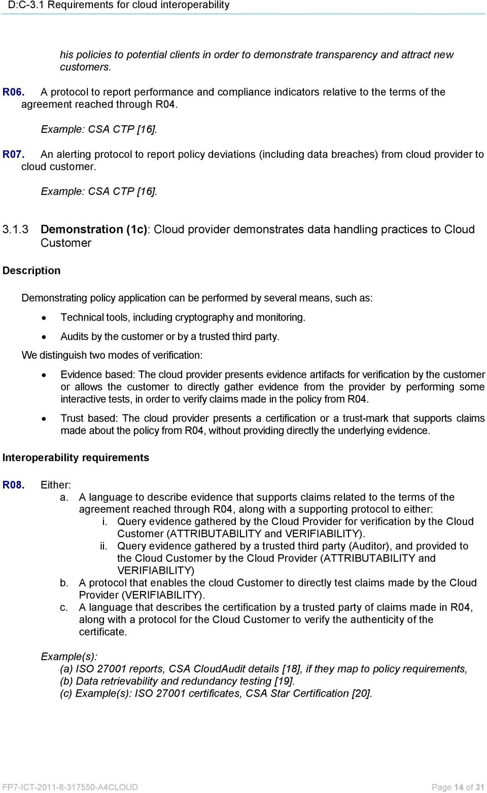An alerting protocol to report policy deviations (including data breaches) from cloud provider to cloud customer. Example: CSA CTP [16