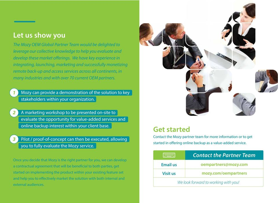 partners. 1 Mozy can provide a demonstration of the solution to key stakeholders within your organization.