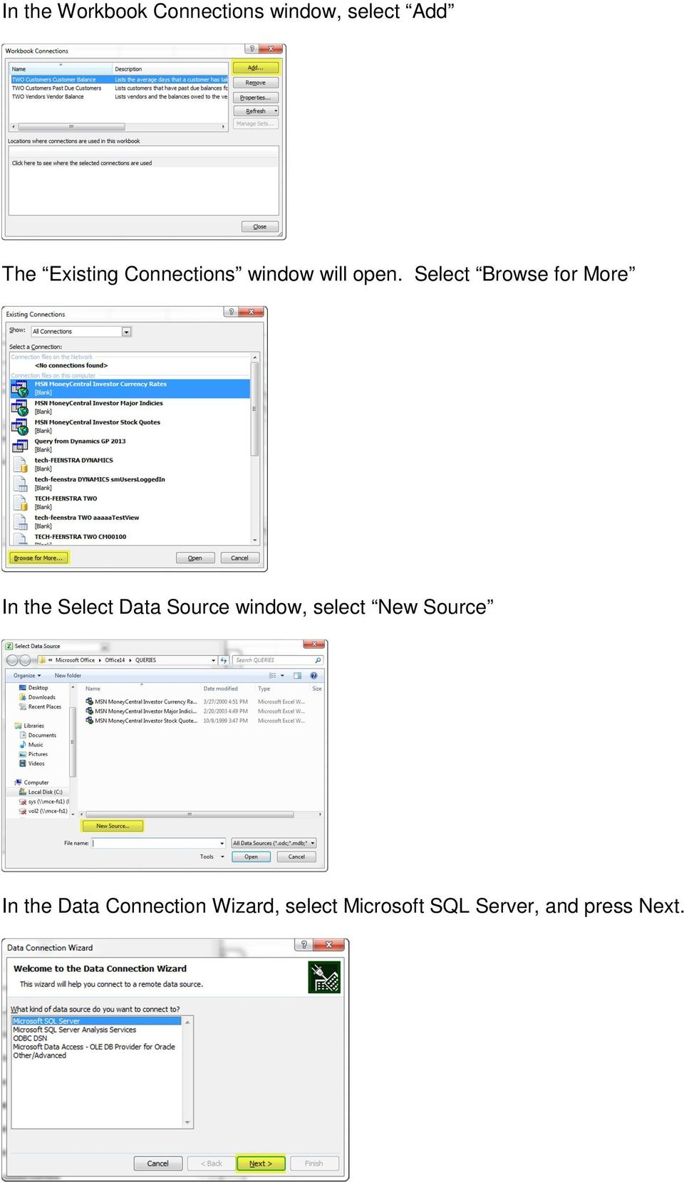 Select Browse for More In the Select Data Source window,