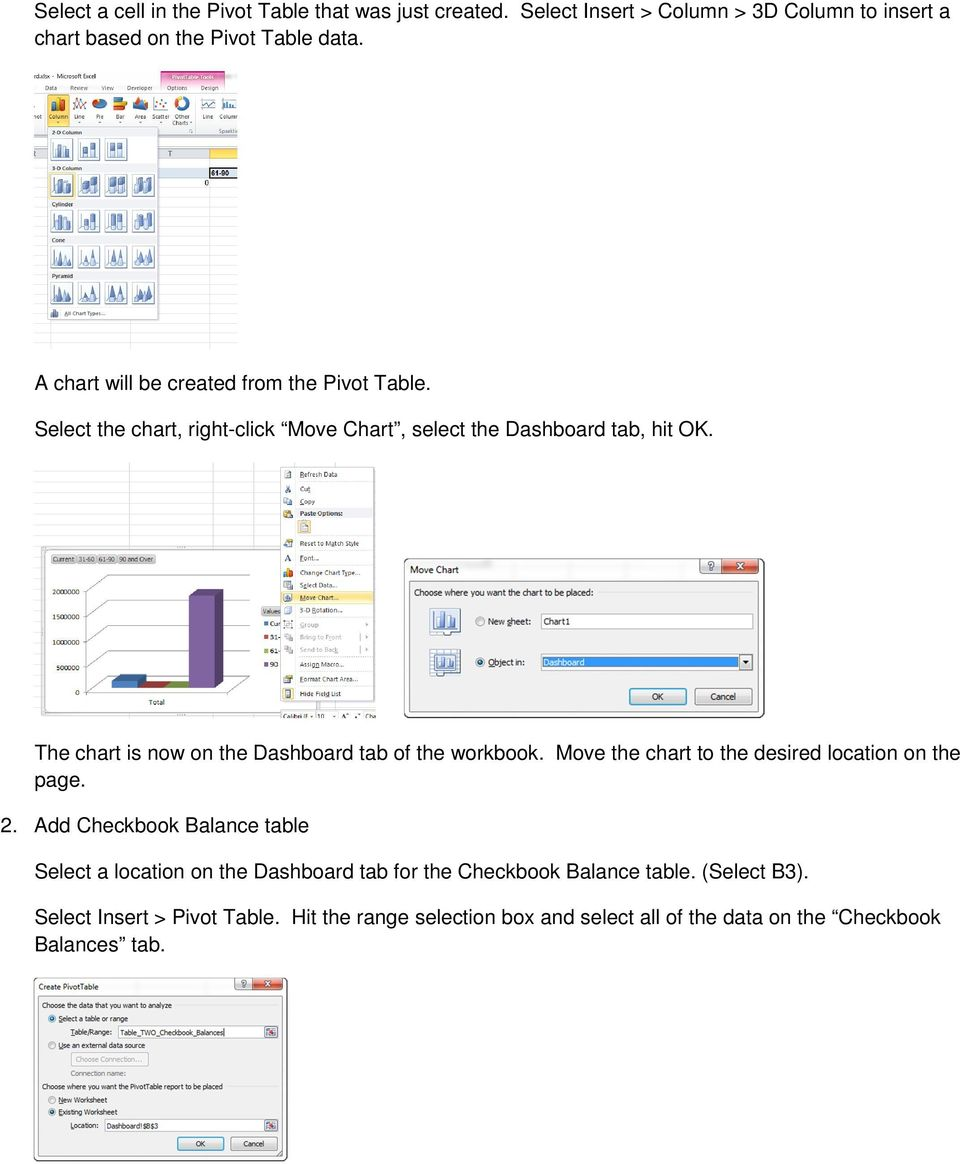 The chart is now on the Dashboard tab of the workbook. Move the chart to the desired location on the page. 2.
