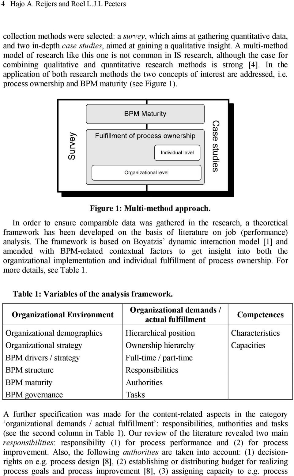 In the application of both research methods the two concepts of interest are addressed, i.e. process ownership and BPM maturity (see Figure 1). Figure 1: Multi-method approach.