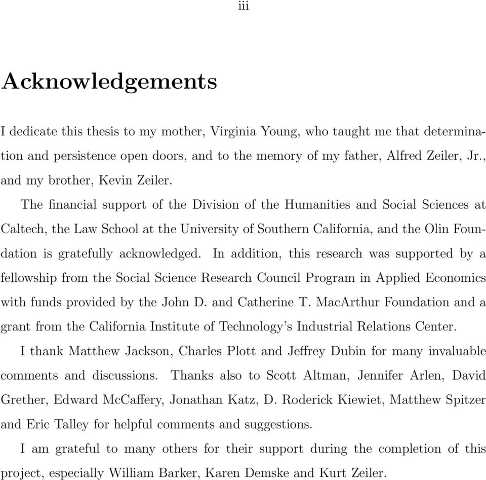 The financial support of the Division of the Humanities and Social Sciences at Caltech, the Law School at the University of Southern California, and the Olin Foundation is gratefully acknowledged.