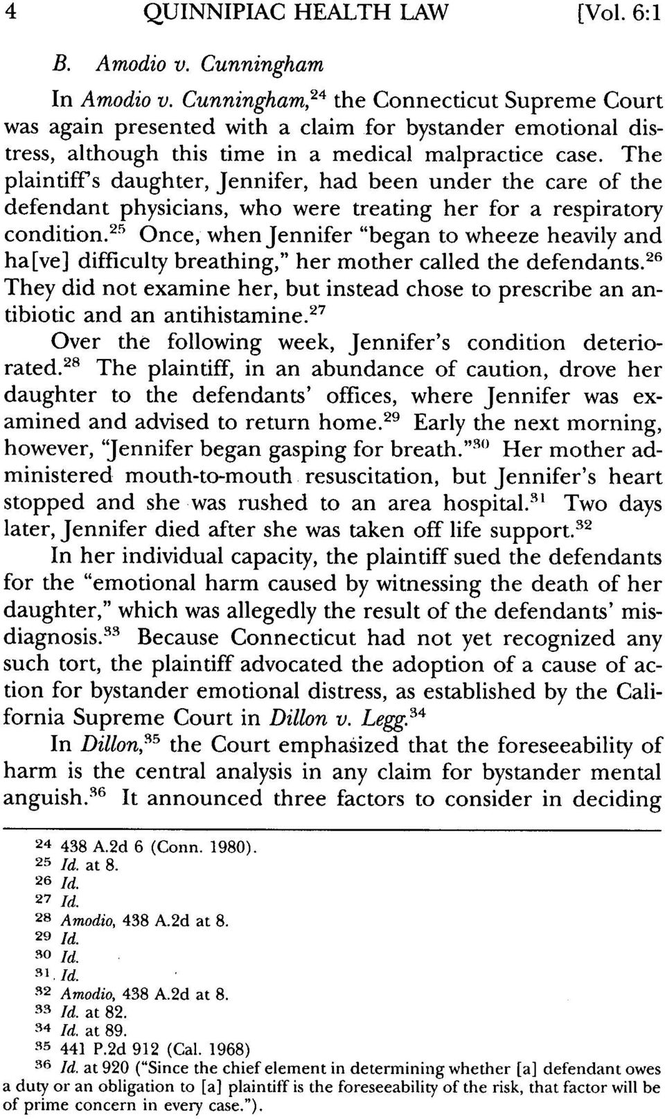 The plaintiff's daughter, Jennifer, had been under the care of the defendant physicians, who were treating her for a respiratory condition.