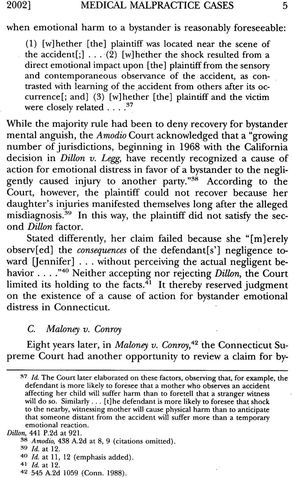 from others after its occurrence[; and] (3) [w]hether [the] plaintiff and the victim were closely related.