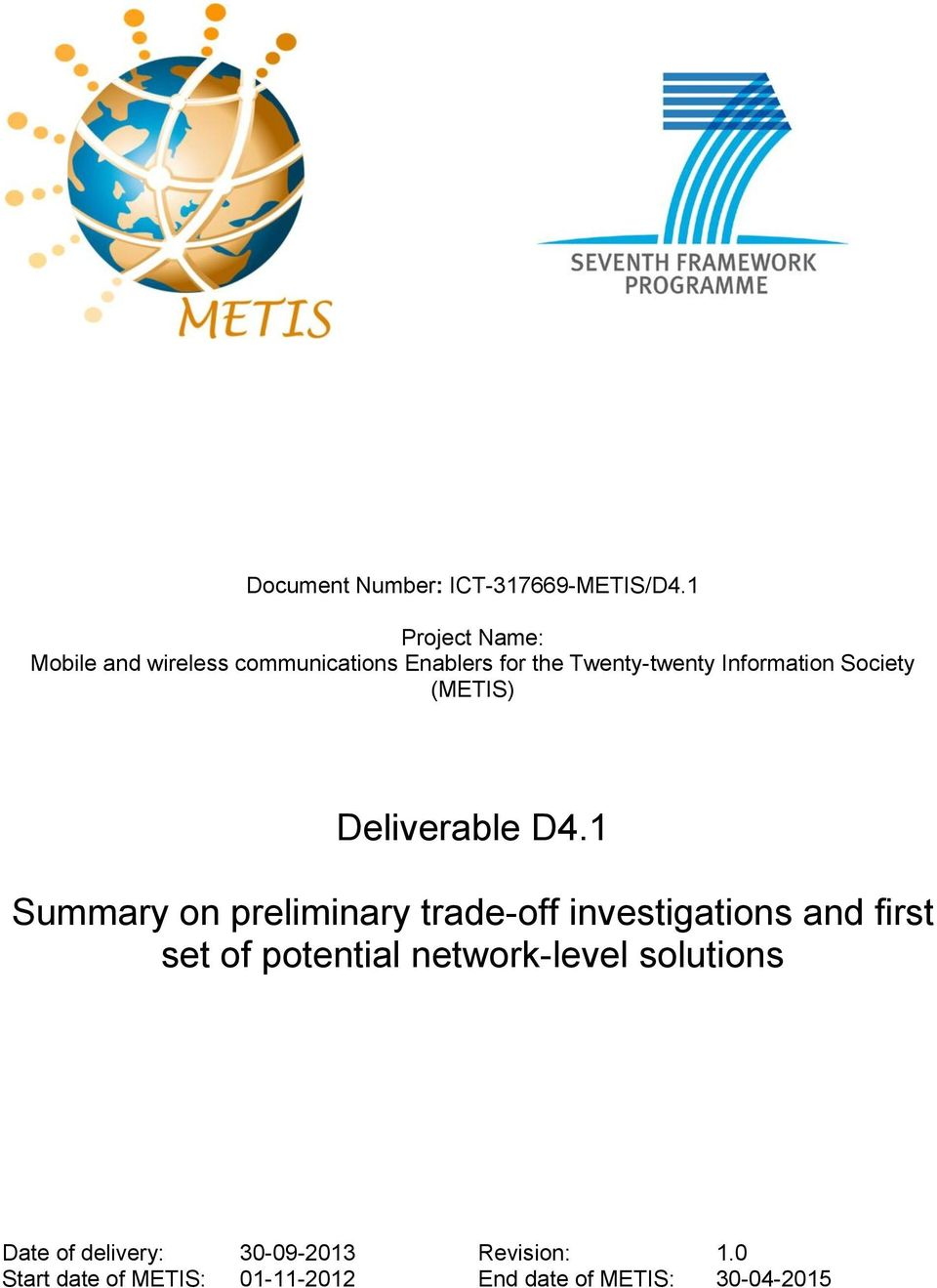 Information Society (METIS) Deliverable D4.