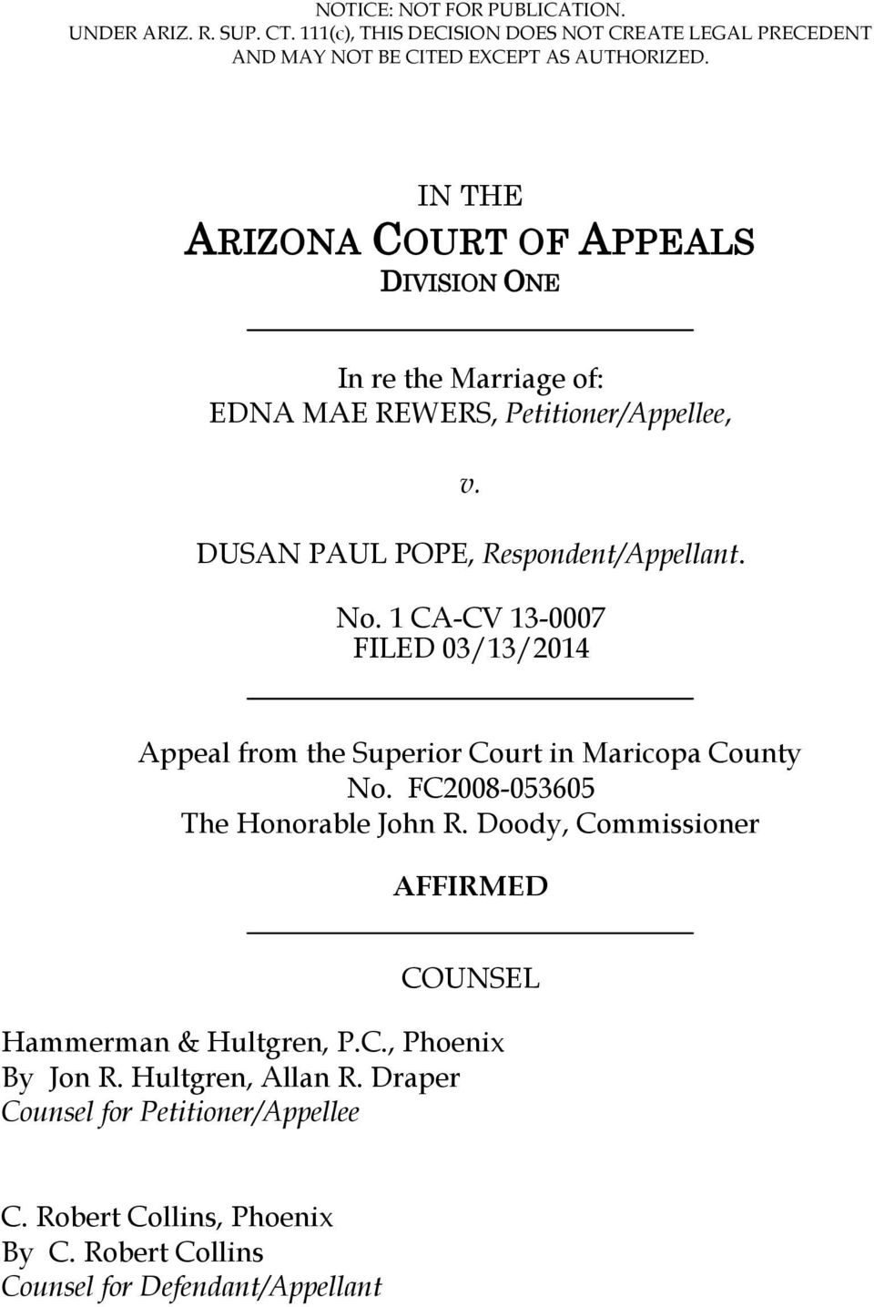1 CA-CV 13-0007 Appeal from the Superior Court in Maricopa County No. FC2008-053605 The Honorable John R.