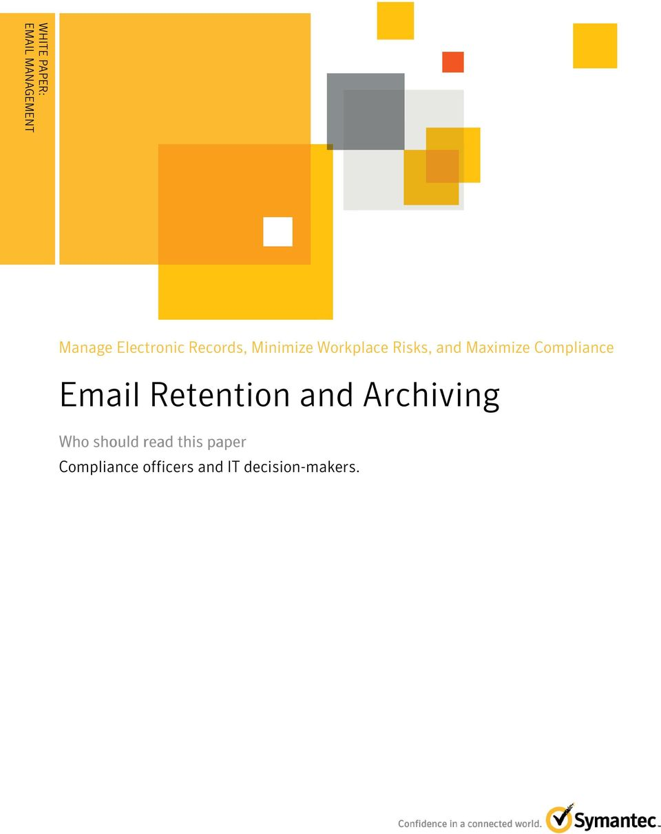 Email Retention and Archiving Who should