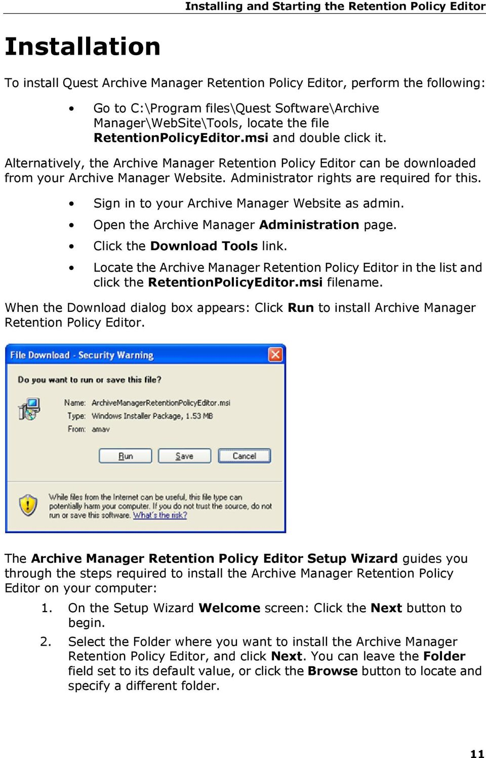 Administrator rights are required for this. Sign in to your Archive Manager Website as admin. Open the Archive Manager Administration page. Click the Download Tools link.