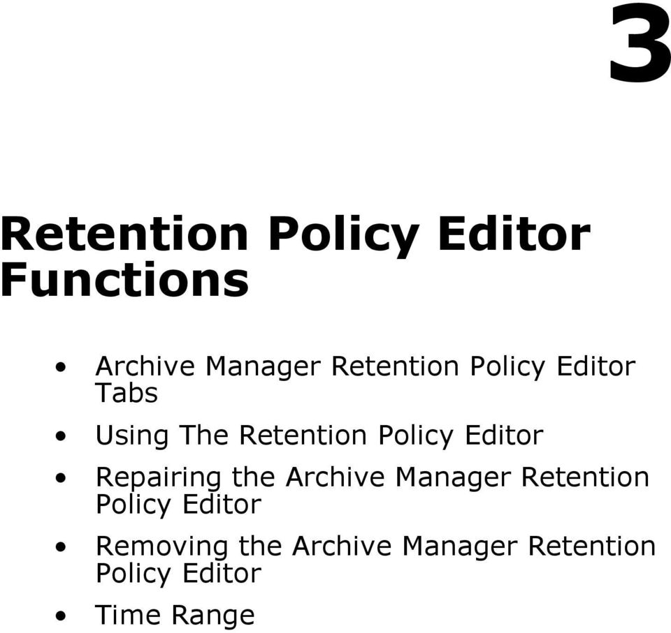Editor Repairing the Archive Manager Retention Policy