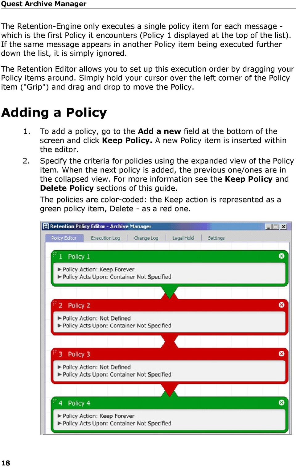 The Retention Editor allows you to set up this execution order by dragging your Policy items around.