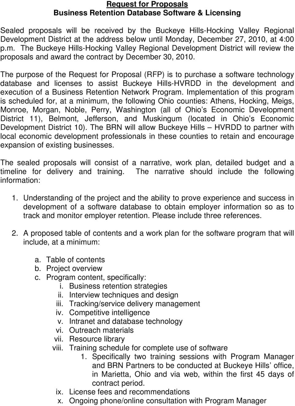 The purpose of the Request for Proposal (RFP) is to purchase a software technology database and licenses to assist Buckeye Hills-HVRDD in the development and execution of a Business Retention Network