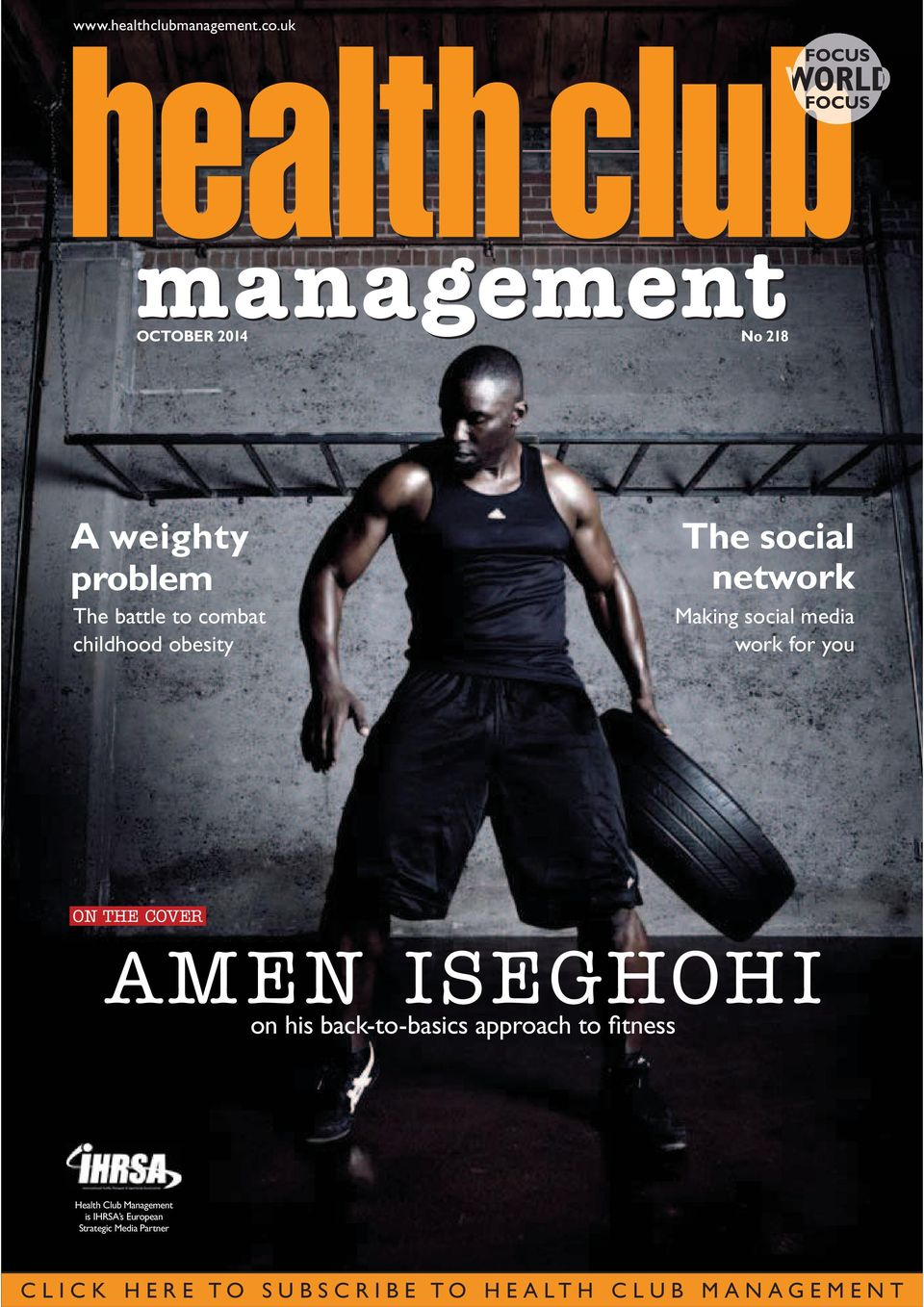 you ON THE COVER AMEN ISEGHOHI on his back-to-basics approach to fi tness Health Club Management is IHRSA s European Strategic