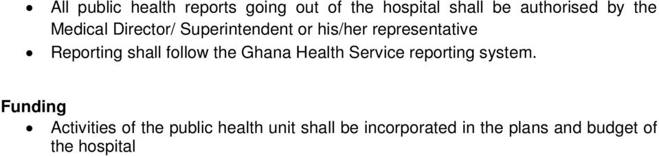 shall follow the Ghana Health Service reporting system.
