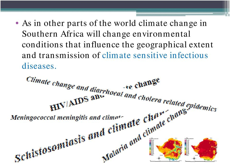 change environmental conditions that influence the