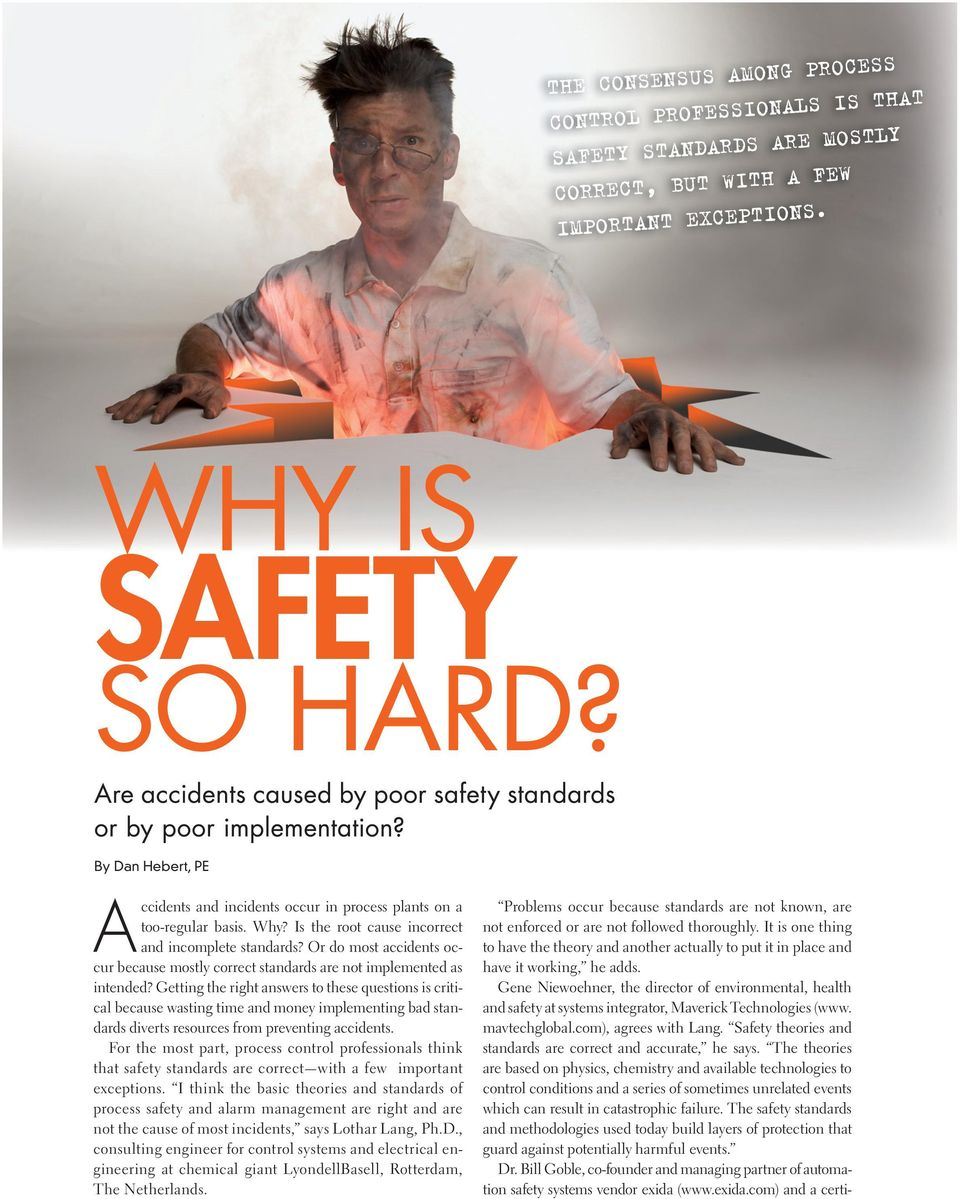 Getting the right answers to these questions is critical because wasting time and money implementing bad standards diverts resources from preventing accidents.