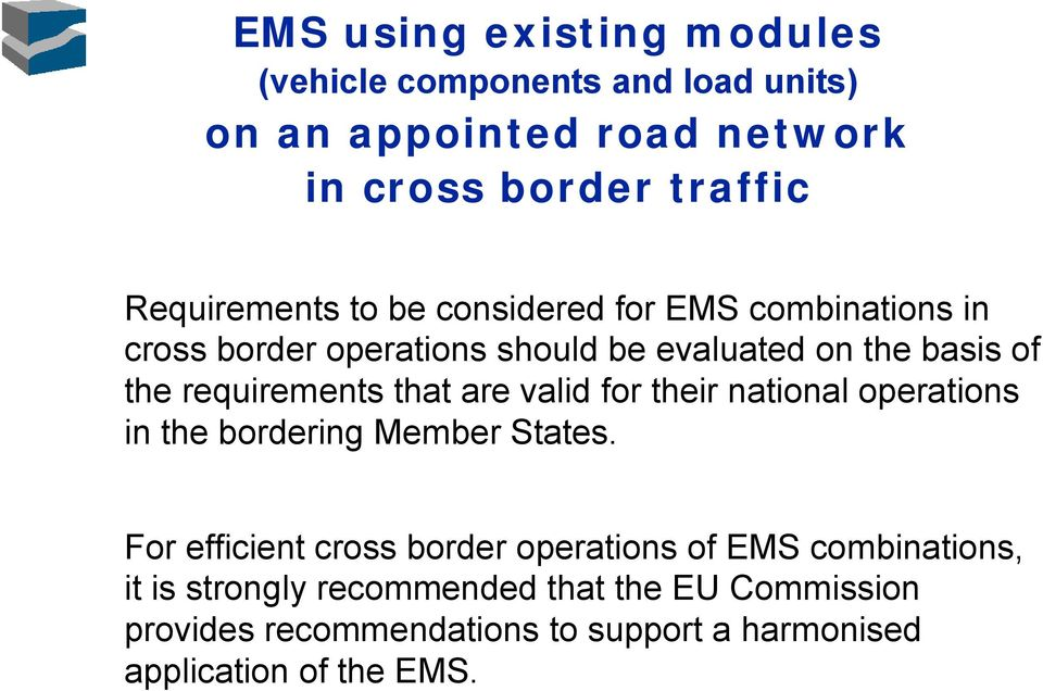 requirements that are valid for their national operations in the bordering Member States.
