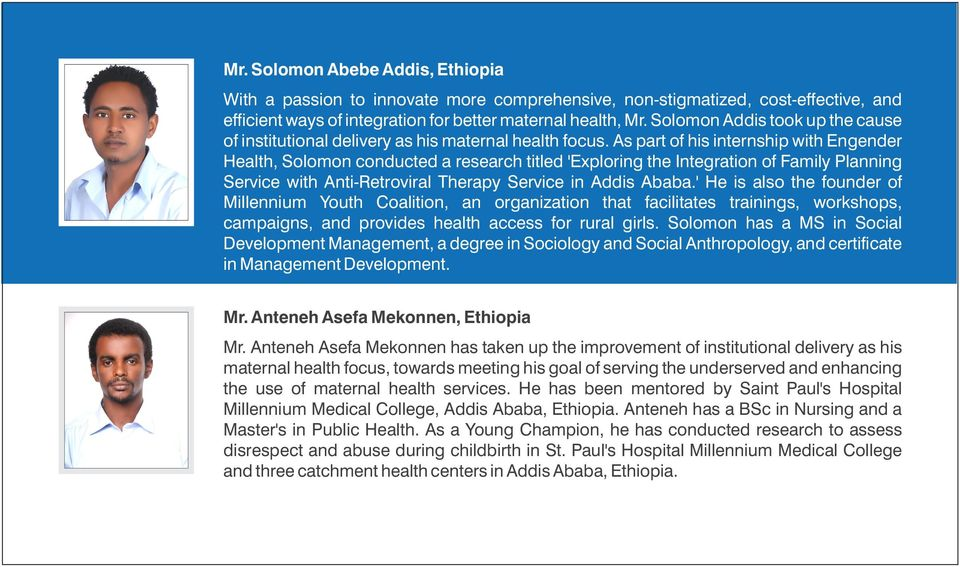 As part of his internship with Engender Health, Solomon conducted a research titled 'Exploring the Integration of Family Planning Service with Anti-Retroviral Therapy Service in Addis Ababa.