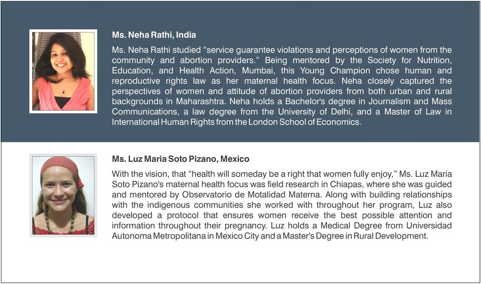Neha closely captured the perspectives of women and attitude of abortion providers from both urban and rural backgrounds in Maharashtra.