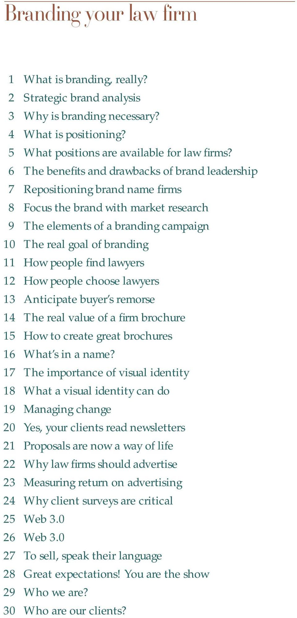 people find lawyers 12 How people choose lawyers 13 Anticipate buyer s remorse 14 The real value of a firm brochure 15 How to create great brochures 16 What s in a name?