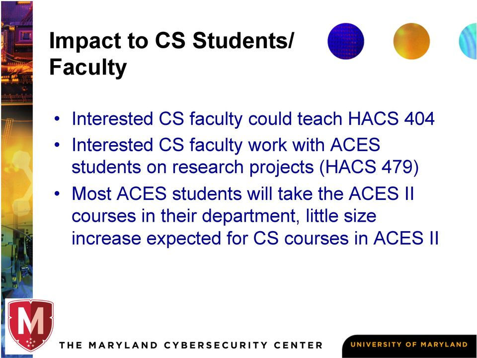 projects (HACS 479) Most ACES students will take the ACES II courses