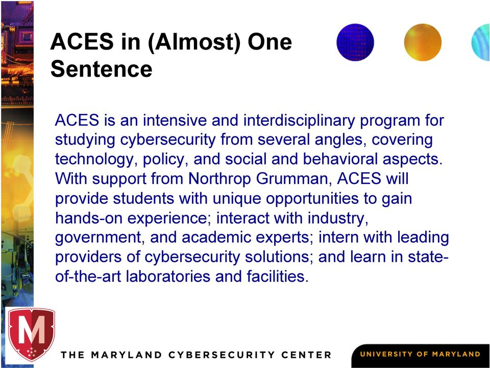 With support from Northrop Grumman, ACES will provide students with unique opportunities to gain hands-on experience;