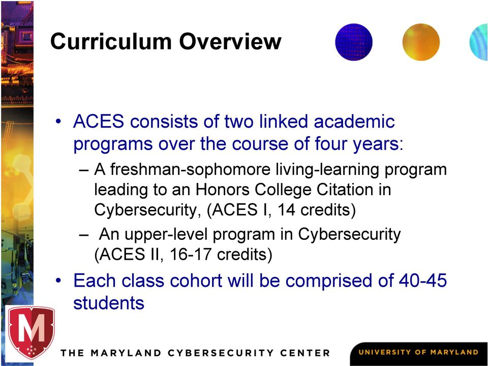 College Citation in Cybersecurity, (ACES I, 14 credits) An upper-level program in