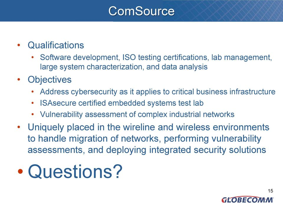 systems test lab Vulnerability assessment of complex industrial networks Uniquely placed in the wireline and wireless