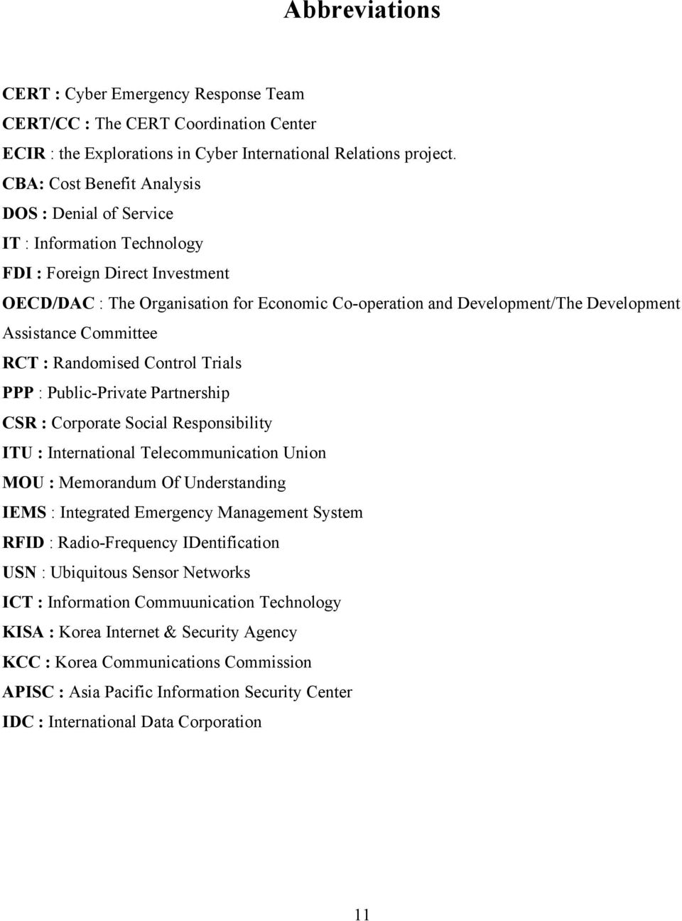 Assistance Committee RCT : Randomised Control Trials PPP : Public-Private Partnership CSR : Corporate Social Responsibility ITU : International Telecommunication Union MOU : Memorandum Of