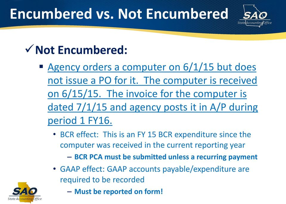 The invoice for the computer is dated 7/1/15 and agency posts it in A/P during period 1 FY16.