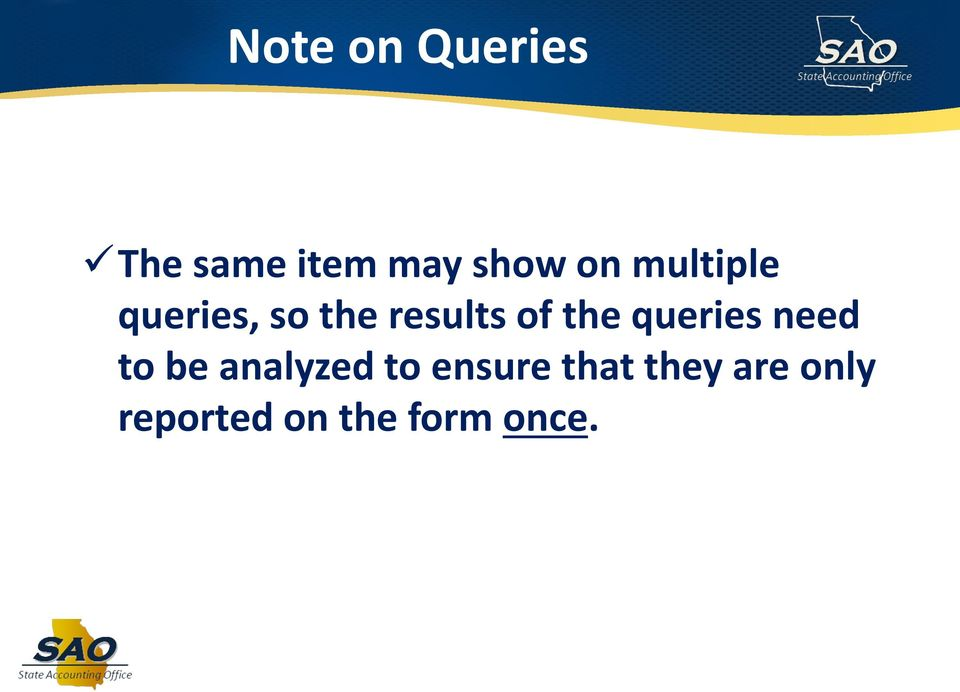 queries need to be analyzed to ensure