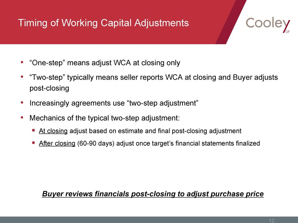 typical two-step adjustment: At closing adjust based on estimate and final post-closing adjustment After closing