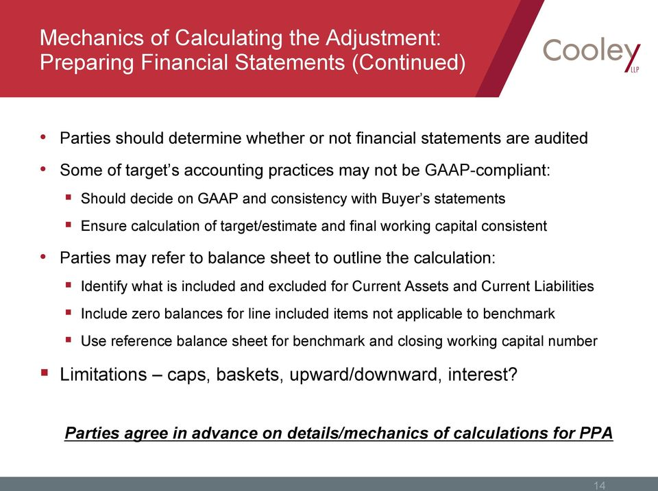 balance sheet to outline the calculation: Identify what is included and excluded for Current Assets and Current Liabilities Include zero balances for line included items not applicable to