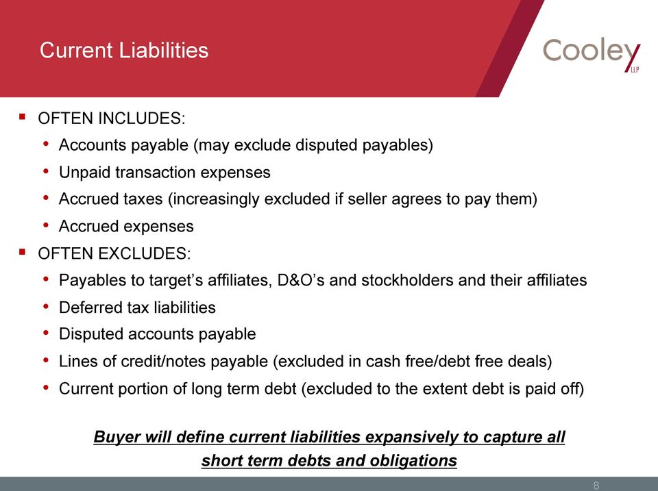 affiliates Deferred tax liabilities Disputed accounts payable Lines of credit/notes payable (excluded in cash free/debt free deals) Current