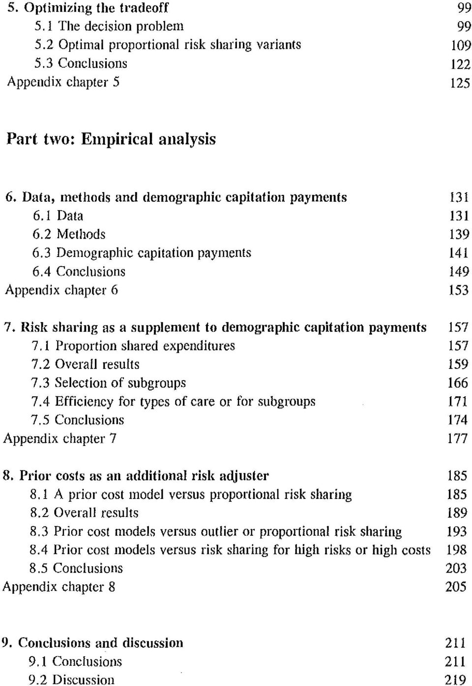 rusk sharing as a snpplement to demographic capitation payments 157 7. 1 Proportion shared expenditures 157 7.2 Overall results 159 7.3 Selection of subgroups 166 7.