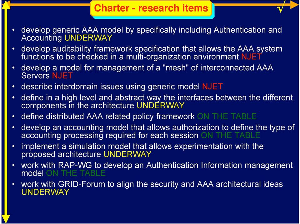 level and abstract way the interfaces between the different components in the architecture NDWAY define distributed AAA related policy framework ON TH TABL develop an accounting model that allows