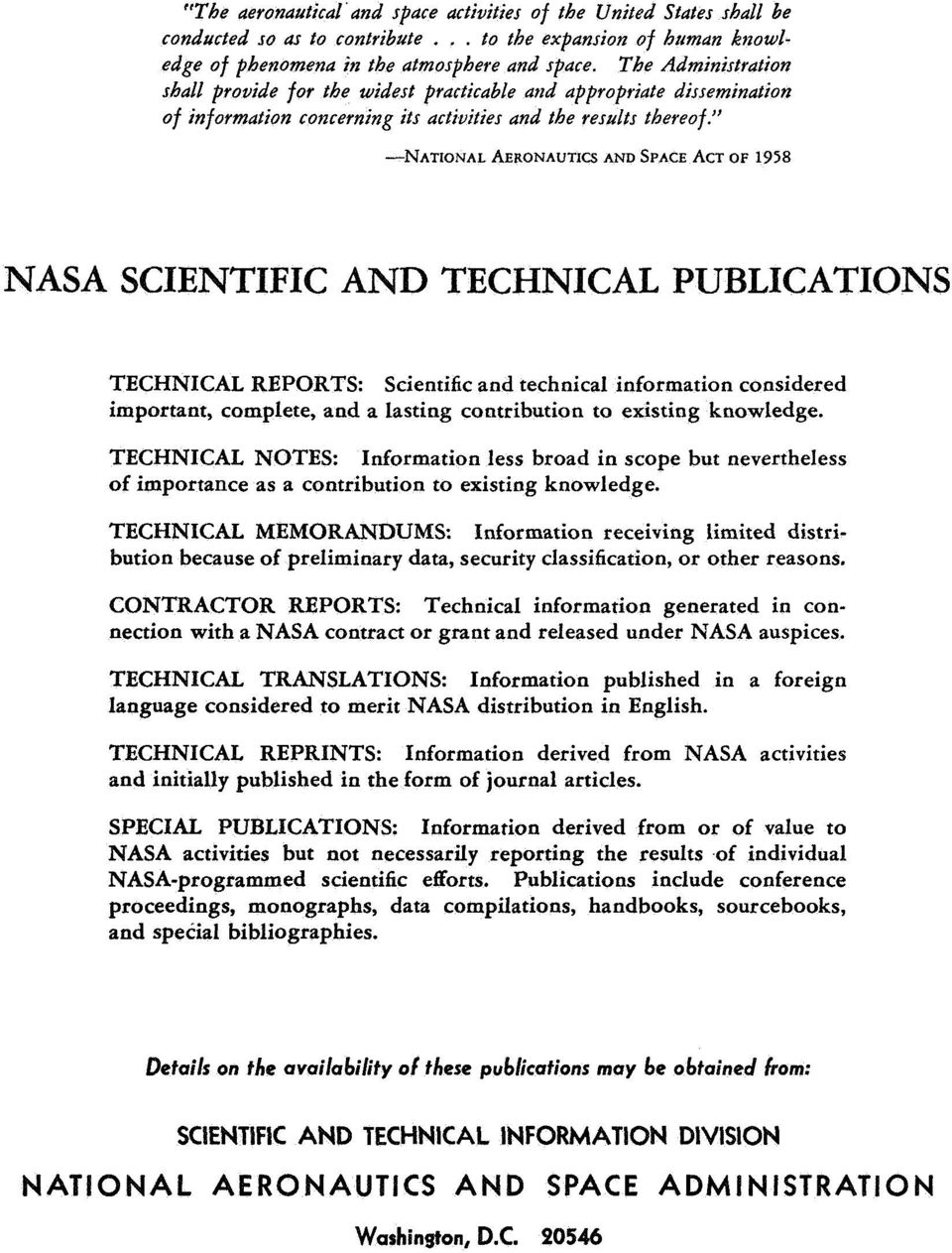 -NATIONAL AERONAUTICS AND SPACE ACT OF 1958 NASA SCIENTIFIC AND TECHNICAL PUBLICATIONS TECHNICAL REPORTS: Scientific and technical information considered important, complete, and a lasting