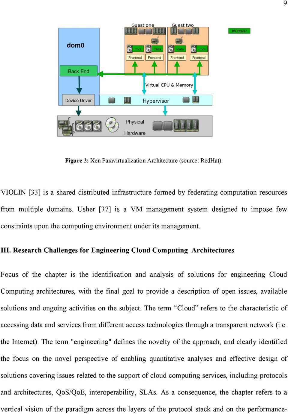 Research Challenges for Engineering Cloud Computing Architectures Focus of the chapter is the identification and analysis of solutions for engineering Cloud Computing architectures, with the final