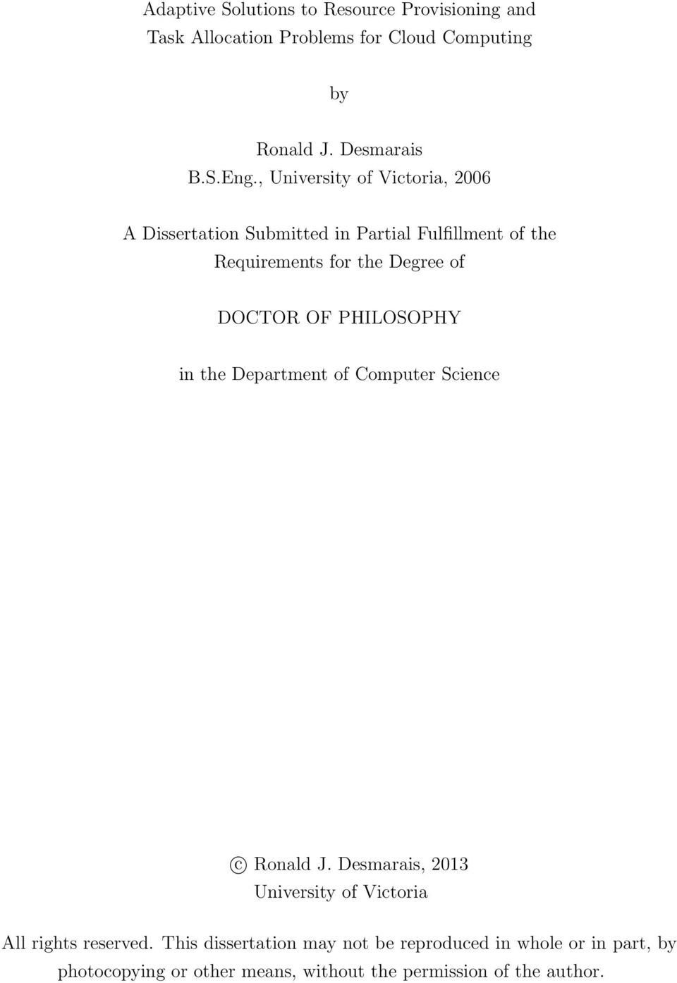 OF PHILOSOPHY in the Department of Computer Science c Ronald J. Desmarais, 2013 University of Victoria All rights reserved.