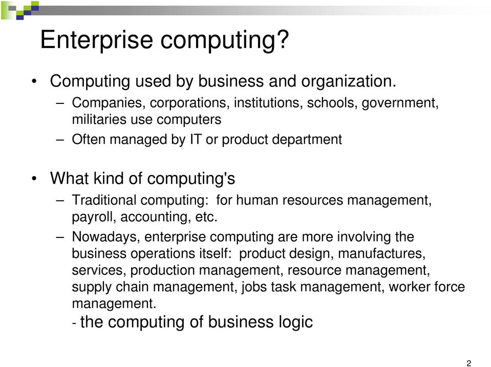 computing's Traditional computing: for human resources management, payroll, accounting, etc.